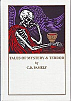 Tales of Mystery and Terror by C. D. Pamely