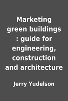 Marketing green buildings : guide for…
