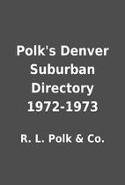 Polk's Denver Suburban Directory 1972-1973…