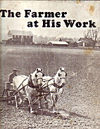 The Farmer at His Work by John Y. Beaty
