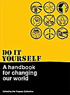 D.I.Y. - A Handbook For Changing Our World…