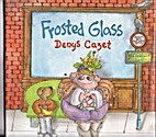 Frosted Glass by Denys Cazet