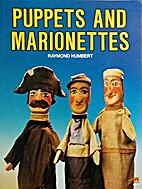 Puppets and Marionettes by Raymond Humbert