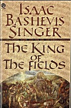 The ||king of the fields by Isaac Bashevis…