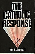 The Catholic Response by Peter M. J.…