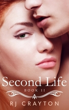 Second Life (Life First 2) by RJ Crayton