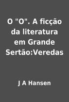 O O. A ficção da literatura em Grande…
