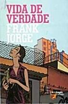Vida de Verdade by Frank Jorge