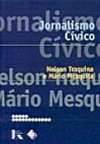 Jornalismo cívico by Nelson Traquina