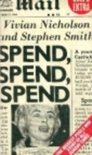 Spend, Spend, Spend by Vivian Nicholson