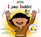I jako Indiani by Jindriska Ptackova