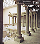 The Pergamon Altar: Its Rediscovery, History…