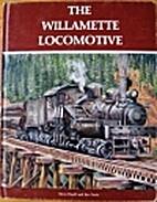 The Willamette Locomotive by Steve Hauff