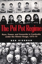 The Pol Pot Regime: Race, Power, and…
