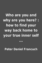 Who are you and why are you here? : how to…