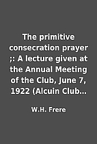 The primitive consecration prayer ;: A…