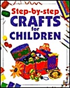Step By Step Crafts for Children by Sara…