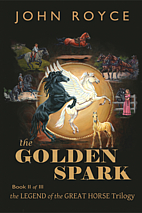 The Golden Spark by John Allen Royce
