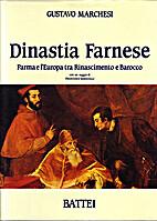 Dinastia Farnese by Gustavo Marchesi