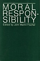 Moral Responsibility by John Martin Fischer