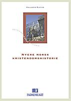Nyere norsk kristendomshistorie by Hallgeir…