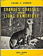 Grandes chasses aux lions d'Amérique by…