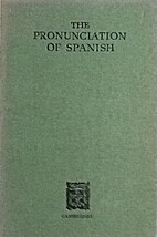 The pronunciation of Spanish by William…