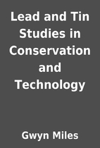 Lead and Tin Studies in Conservation and…