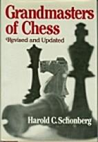 Grandmasters of Chess by Harold C. Schonberg