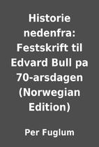 Historie nedenfra: Festskrift til Edvard…