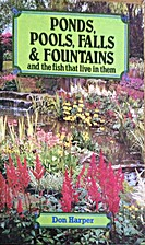 Ponds, pools, falls and fountains by Don…