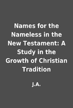 Names for the Nameless in the New Testament:…