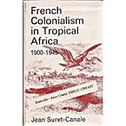 French colonialism in tropical Africa,…