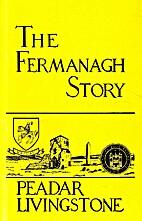 The Fermanagh Story by Peadar Livingstone