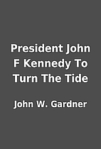 President John F Kennedy To Turn The Tide by…