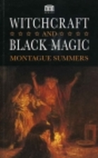 Witchcraft and Black Magic by Montague…