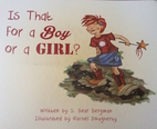 Is That For a Boy or a Girl? by S. Bear…