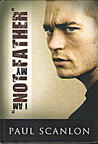 I Am Not My Father by Paul Scanlon