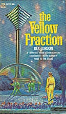 The Yellow Fraction by Rex Gordon
