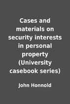 Cases and materials on security interests in…