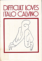 Difficult Loves by Italo Calvino