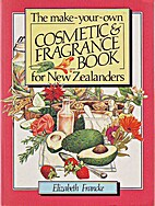 Make-Your-Own Cosmetics and Fragrance Book…