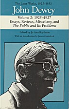 The Later Works of John Dewey, Volume 2,…