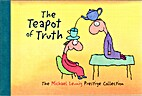 The Teapot Of Truth by Michael Leunig