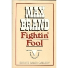 Fightin' Fool by Max Brand