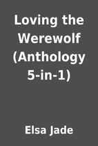 Loving the Werewolf (Anthology 5-in-1) by…