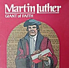 Martin Luther Giant of Faith by Lilly M.…