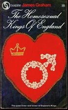 The homosexual kings of England by James…