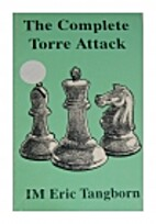 The Complete Torre Attack by Eric Tangborn