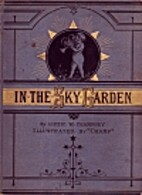 In the Sky Garden by Lizzie W. Champney